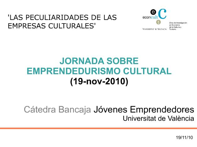Las peculiaridades de las empresas culturales (Valencia, 2010)
